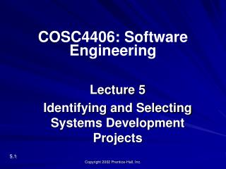 Lecture 5 Identifying and Selecting Systems Development Projects