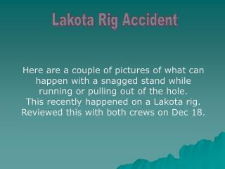 Lakota Rig Accident