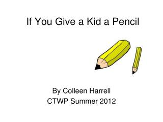 If You Give a Kid a Pencil