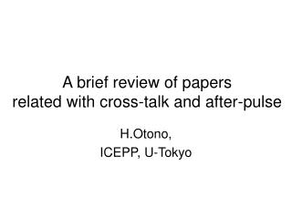 A brief review of papers related with cross-talk and after-pulse