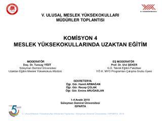 V. ULUSAL MESLEK YÜKSEKOKULLARI MÜDÜRLER TOPLANTISI KOMİSYON 4
