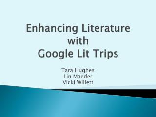 Enhancing Literature with Google Lit Trips