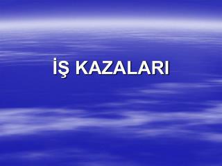 ?? KAZALARI