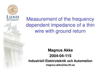 Measurement of the frequency dependent impedance of a thin wire with ground return
