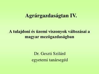 A tulajdoni és üzemi viszonyok változásai a magyar mezőgazdaságban