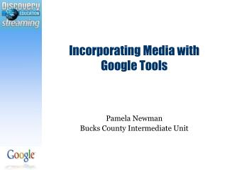 Incorporating Media with  Google Tools