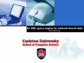 An XML query engine for network-bound data By  Ming Huang