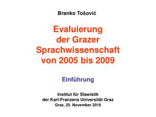 Evaluierung  der Grazer Sprachwissenschaft  von 2005 bis 2009 Einführung
