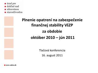 Plnenie opatrení na zabezpečenie finančnej stability VšZP  za obdobie