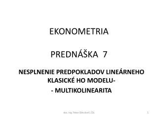 EKONOMETRIA PREDNÁŠKA  7