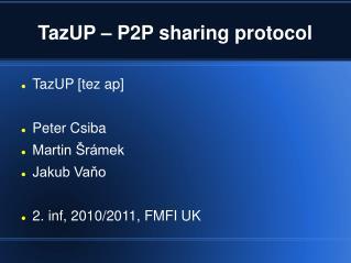 TazUP – P2P sharing protocol