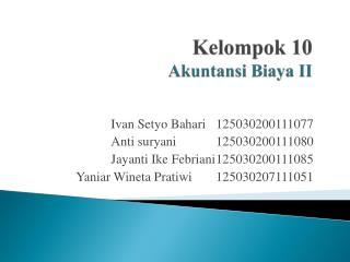 Kelompok  10 Akuntansi Biaya  II