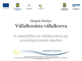 Gergely Orsolya V állalkozásra vállalkozva