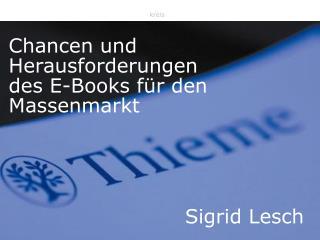 Chancen und Herausforderungen des E-Books für den Massenmarkt