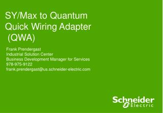 What is the Quick Wiring Adapter  Schneider Electric have designed a new Quantum I