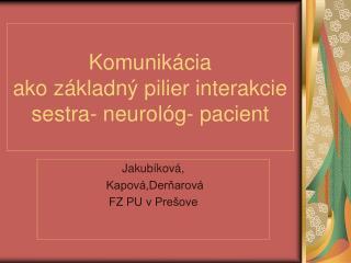 Komunikácia  ako základný pilier interakcie sestra- neurológ- pacient