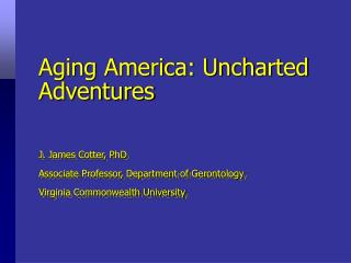 Aging America: Uncharted Adventures