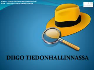 DIIGO TIEDONHALLINNASSA