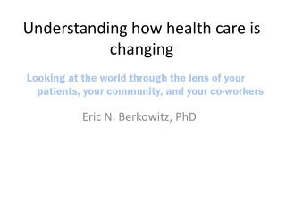 Understanding how health care is changing