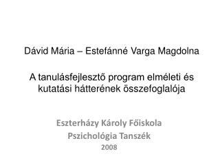 Eszterházy Károly Főiskola Pszichológia  Tanszék 2008