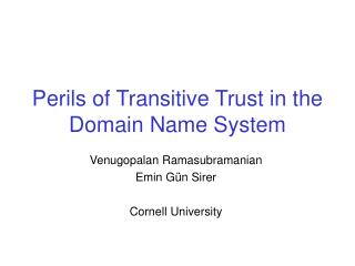 Perils of Transitive Trust in the Domain Name System