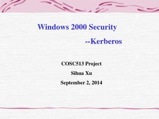 Windows 2000 Security 			--Kerberos