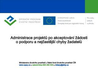 Administrace projektů po akceptování žádosti  o podporu a nejčastější chyby žadatelů