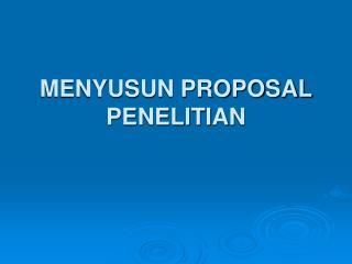 MENYUSUN PROPOSAL PENELITIAN