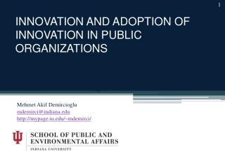 INNOVATION AND ADOPTION OF INNOVATION IN PUBLIC ORGANIZATIONS