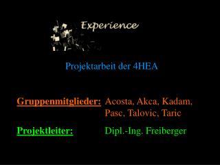 Projektarbeit der 4HEA Gruppenmitglieder:  Acosta, Akca, Kadam, Pasc, Talovic, Taric
