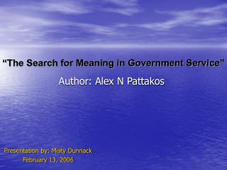 """""""The Search for Meaning in Government Service"""""""
