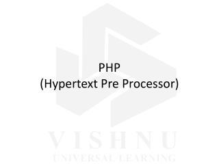 PHP (Hypertext Pre Processor)