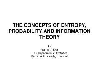THE CONCEPTS OF ENTROPY, PROBABILITY AND INFORMATION THEORY