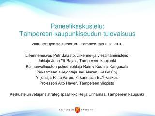 Paneelikeskustelu:  Tampereen kaupunkiseudun tulevaisuus