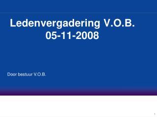 Ledenvergadering V.O.B. 05-11-2008