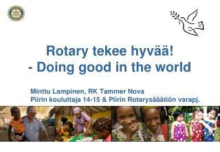 Rotary  tekee hyvää ! - Doing good in the world