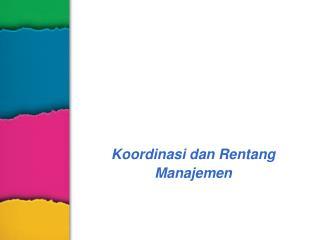 Koordinasi dan Rentang Manajemen