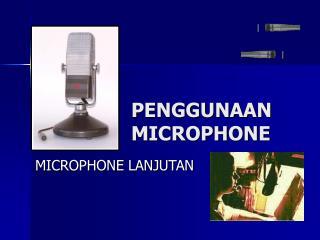 PENGGUNAAN MICROPHONE
