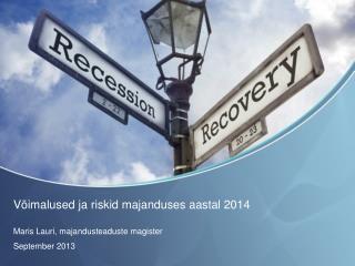 Võimalused ja riskid majanduses aastal 2014