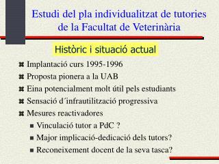 Estudi del pla individualitzat de tutories de la Facultat de Veterin�ria