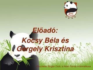 Előadó: Kocsy Béla és Gergely Krisztina