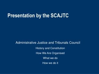 Presentation by the SCAJTC