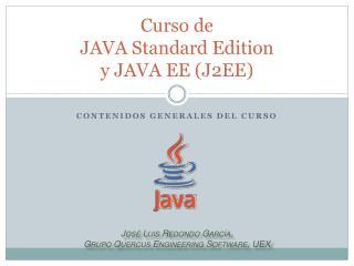 Curso de JAVA Standard Edition  y JAVA EE (J2EE)