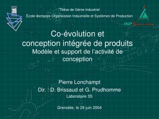 Co-évolution et  conception intégrée de produits   Modèle et support de l'activité de conception