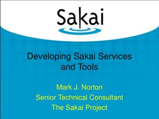 Developing Sakai Services  and Tools
