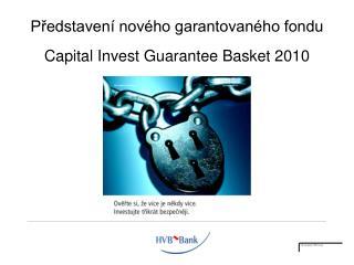 Představení nového garantovaného fondu Capital Invest Guarantee Basket 2010