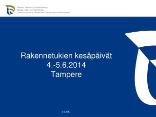 Rakennetukien kesäpäivät  4.-5.6.2014 Tampere