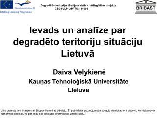 Ievads un analīze par degradēto teritoriju situāciju  Lietuvā