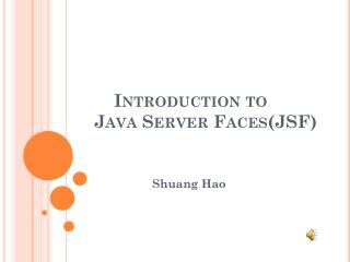 Introduction to  Java Server Faces(JSF)