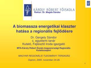 A biomassza energetikai klaszter hatása a regionális fejlődésre